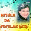Mithun da Popular Hits
