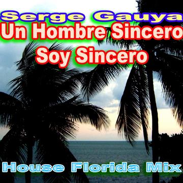 cover Un Hombre Sincero, Soy Sincero (House Florida Mix)