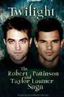 Twilight: The Robert Pattinson and Taylor Latner Saga